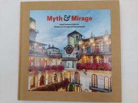 Myth & Mirage - Inland Southern California, Birthplace of the Spanish Colonial Revival