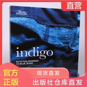 Indigo: Egyptian Mummies to Blue Jeans 靛蓝:从埃及木乃伊到