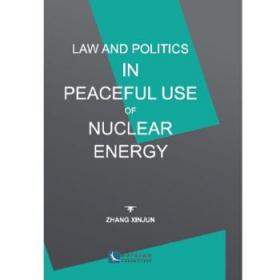 正版新书 Law and Politics in Peaceful Use of Nuclear Energy(