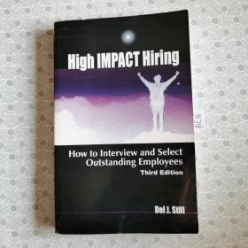 大32开英文原版 High Impact Hiring : How to interview and select outstanding employees  Third Edition