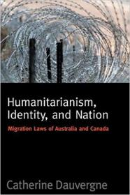 人道主义、身份认同和国家:加拿大和澳大利亚的移民法  Humanitarianism, Identity, and Nation: Migration Laws in Canada and Australia