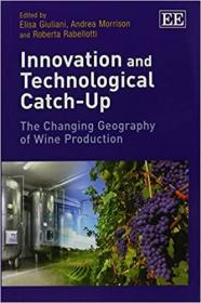 创新和技术追赶:葡萄酒生产地理位置的变化  Innovation and Technological Catch-Up: The Changing Geography of Wine Production
