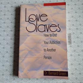 Love slaves : How to end your addition to another person