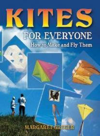 (进口英文原版)Kites for Everyone: How to Make and Fly Them