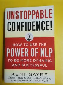 Unstoppable Confidence How To Use The Power Of Nlp To Be More Dynamic And Successful