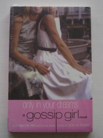 Only in Your Dreams a gossip girl novel【全新】