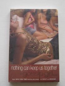 nothing can keep us together a gossip girl novel【全新】