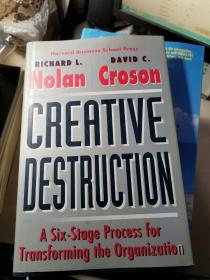 Creative Destruction: A Six-Stage Process for Transforming the Organization