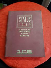 STATUS 1996 A Report On The INTEGRATED CIRCUIT INDUSTRY 1996  书内有少许勾画!