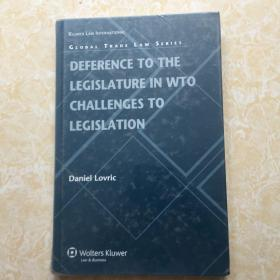 Deference to the Legislature in WTO Challenges to Legislation【精装16开】