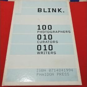 BLINK.: 100 photographers, 10 curators, 10 writers【认真看图】