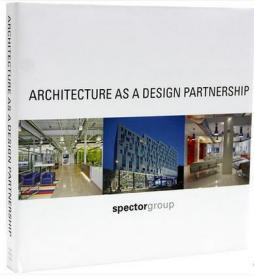 Architecture as a Design Spector Group建筑设计事务所作品合集