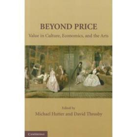 Beyond Price: Value in Culture, Economics, a...