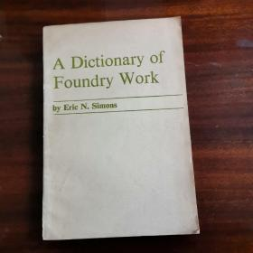 A Dictionary of Foundry Work 铸造加工词典