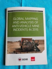 GLOBAL MAPPING AND ANALYSIS OF ANTI-VEHICLE MINE INCIDENTS IN 2015