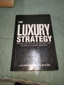 The Luxury Strategy:Break the Rules of Marketing to Build Luxury Brands