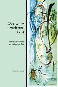 Ode to my Architect, G_d: Verse and Sound of an Islamic Art