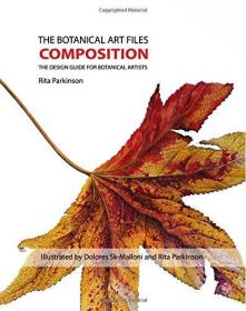 The Botanical Art Files Composition: The Design Guide for Botanical Artists