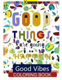 Good Vibes Coloring Book: Coloring Books for Grown Ups