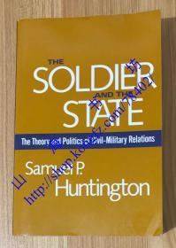 The Soldier and the State: The Theory and Politics of Civil-Military Relations  军人与国家:军政关系的理论与政治