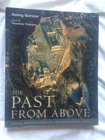 The Past from Above : Aerial Photographs of Archaeological Sites 航空摄影考古遗址【稀缺本 英文原版 大16开 2005年印刷 全铜版彩印 看图见描述】
