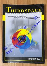 Thirdspace: Journeys to Los Angeles and Other Real-and-imagined Places 第三空间:去往洛杉矶和其他真实和想象地方的旅程