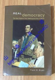 Real Democracy: The New England Town Meeting and How It Works 9780226077970