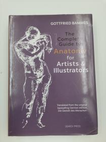 The Complete Guide to Anatomy for Artists & Illustrators: Drawing the Human Form