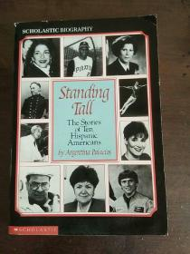 Standing Tall: The Stories of Ten Hispanic Americans (Scholastic Biography)