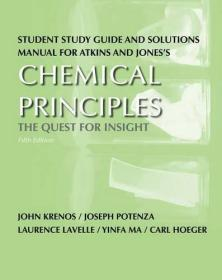 Student Study Guide and Solutions Manual for Chemical Principles: The Quest for Insight