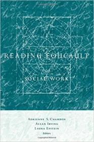 Reading Foucault for Social Work 9780231107174