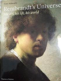 Rembrandt'S Universe:His Art His Life His World