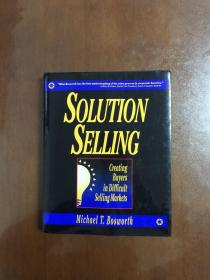 Solution Selling:Creating Buyers in Difficult Selling Markets 销售解决方案 精装英文原版