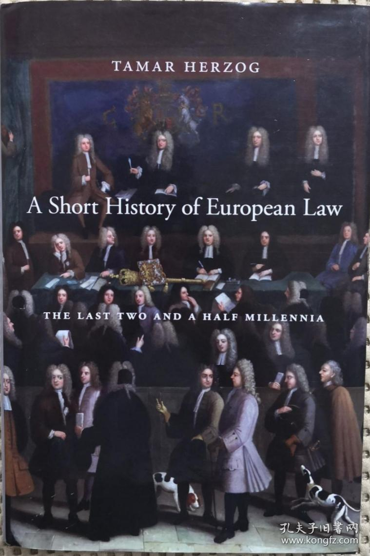 A Short History of European Law: The Last Two and a Half Millennia(欧洲法律简史:过去两千五百年的历史)