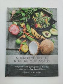 nourish yourself nurture our world 116 plant-focused  gluten grain and dairy free recipes from the real coconut kitchen