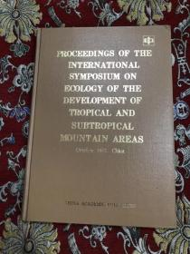 Proceedings of The International Symposium on Ecology of The Development of Tropical and Subtropical Mountain Areas
