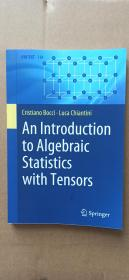 An Introduction to Algebraic Statistics with Tensors (2019)
