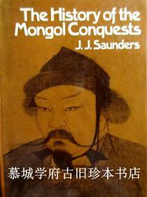 J.J. SAUNDERS: THE HISTORY OF THE MONGOL CONQUESTS