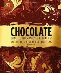 Chocolate: Indulge your inner chocoholic,让你身心满足的巧克