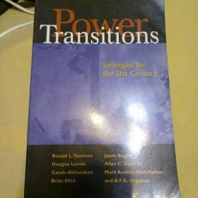 power transitions: strategies for the 21st century 权力转移: 21世纪的战略