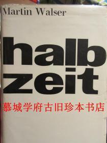 【簽贈本】布面精裝/書衣/德文原版/當代德語大作家馬丁·瓦爾澤《上半時》 Martin Walser: Halbzeit