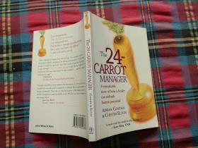 The 24-Carrot Manager: A Remarkable Story of How a Leader Can Unleash Potential