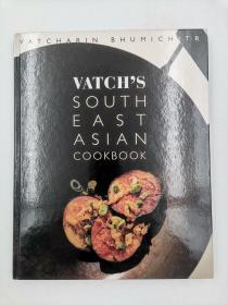 Vatch's Southeast Asian Cookbook: 100 Great Dishes to Cook at Home