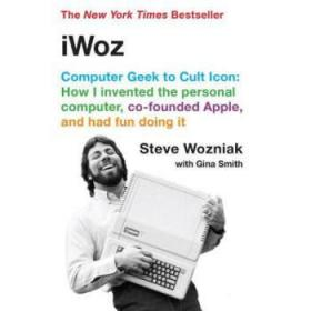 沃兹传 与苹果一起疯狂  英文原版 iWoz Computer Geek to Cult Icon Steve Wozniak Gina Smith