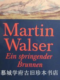 【初版】【簽贈本】布面精裝/書衣/德文原版/當代德語大作家馬丁·瓦爾澤《迸涌的流泉》 Martin Walser: Ein springender Brunnen
