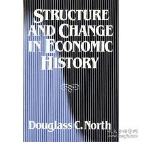 经济史中的结构与变迁  英文原版 Structure and Change in Economic History Douglass C North