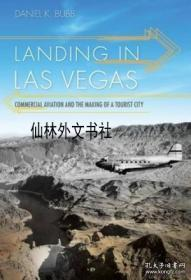 【包邮】 Landing In Las Vegas: Commercial Aviation And The Making Of A Tourist City (shepperson Series In Nev
