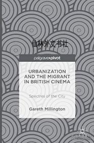 【包邮】Urbanization and the Migrant in British Cinema: Spectres of the City