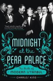 佩拉宫的午夜  英文原版 Midnight at the Pera Palace The Birth of Modern Istanbul Charles King