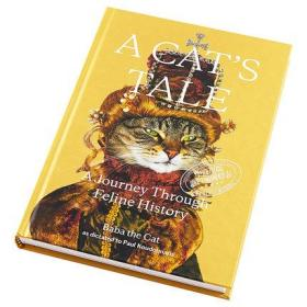 A Cat s Tale A Journey Through Feline History 英文原版 猫的故事 猫的历史之旅 Paul Koudounaris Baba the Cat